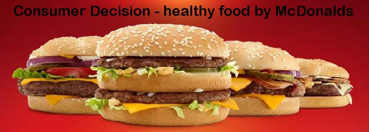 Consumer Decision - healthy food by McDonalds.